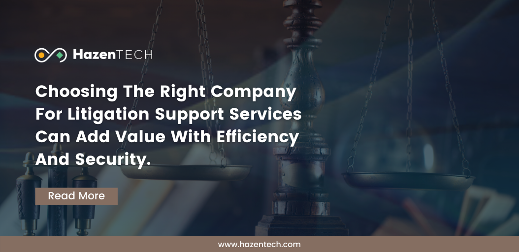 Litigation Support Services can add great value to your company