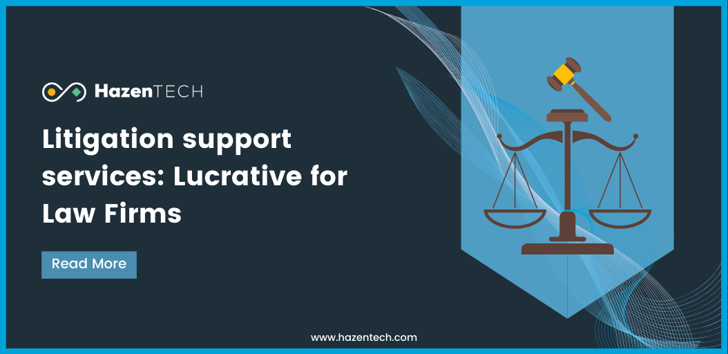 Litigation Support Services: Lucrative for Law Firms