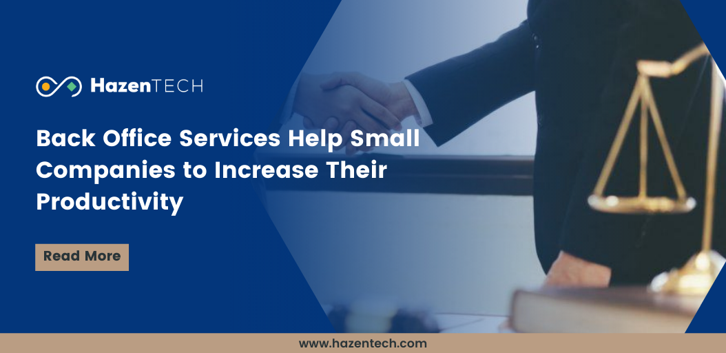 Back Office Services Help Small Companies to Increase Their Productivity