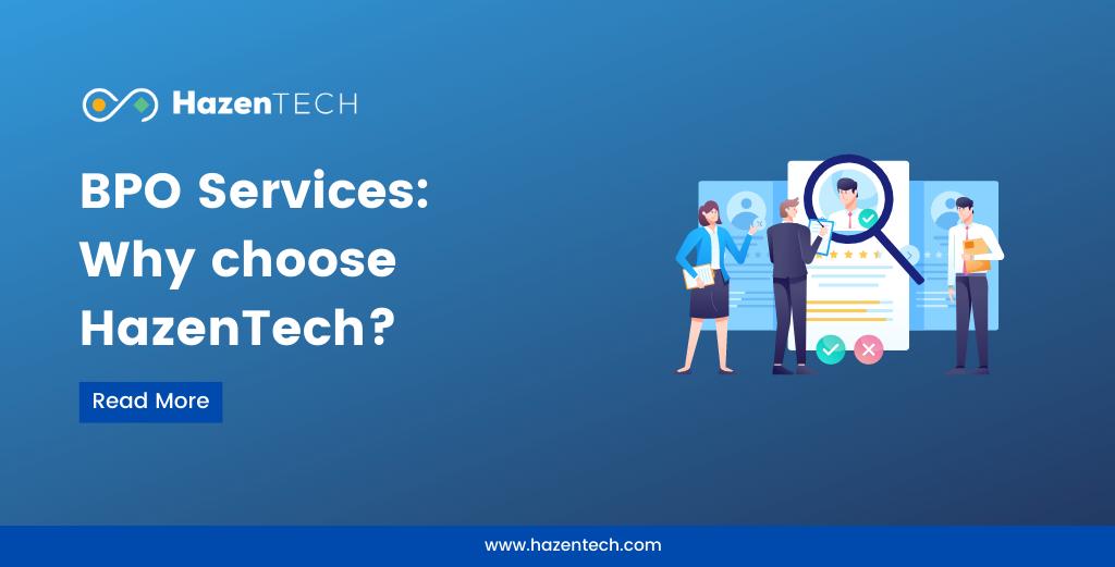 BPO Services why choose HazenTech