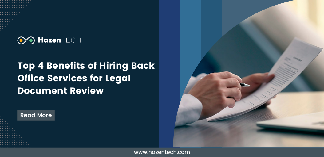 Top 4 benefits of hiring back office services for legal document review