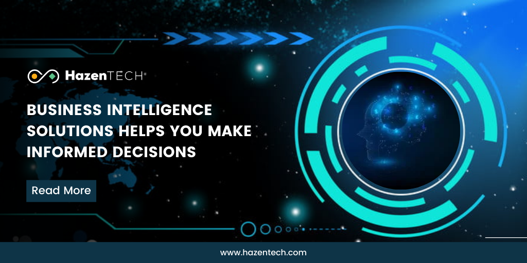 business-intelligence-solutions-helps-you-make-informed-decisions