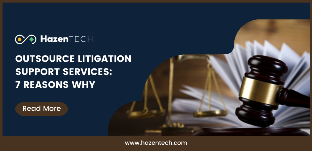 outsource-litigation-support-services-7-reasons-why