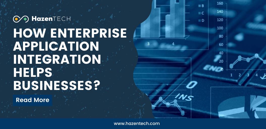 How enterprise application integration helps businesses?