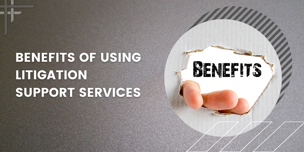 benefits-of-using-litigation-support-services (1)