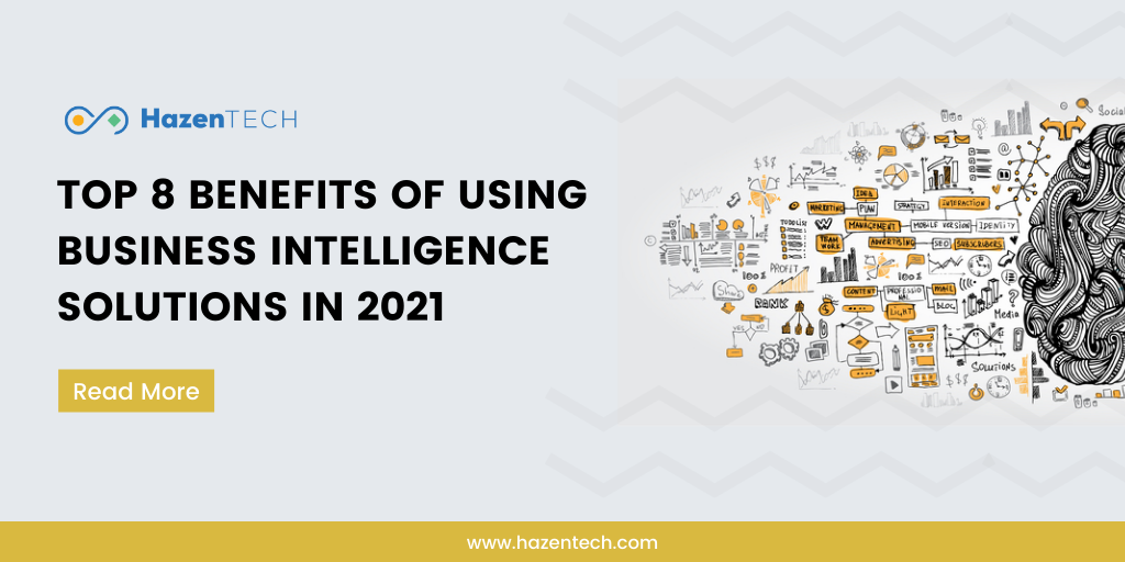 top-8=benefits-of-using-business-intelligence-solutions-in-2021